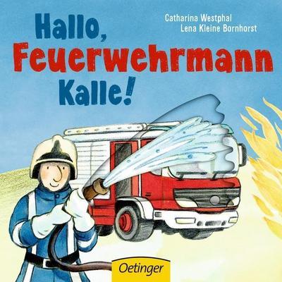Hallo, Feuerwehrmann Kalle!; Deutsch