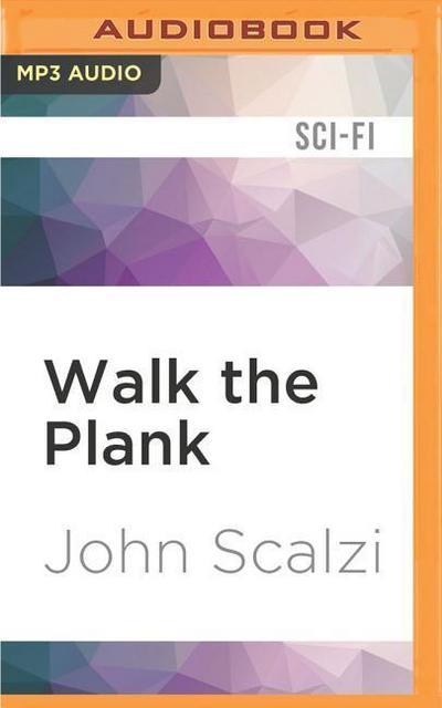 WALK THE PLANK               M