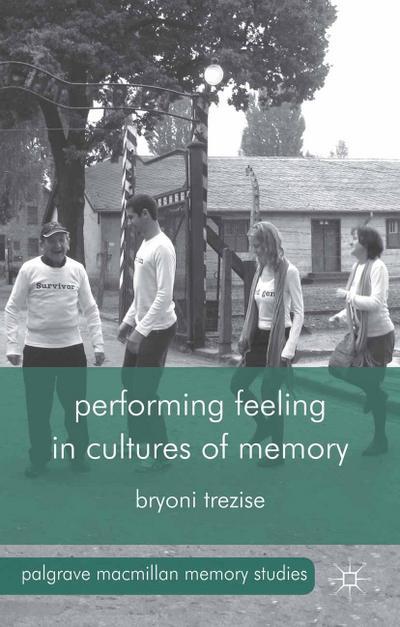 Performing Feeling in Cultures of Memory