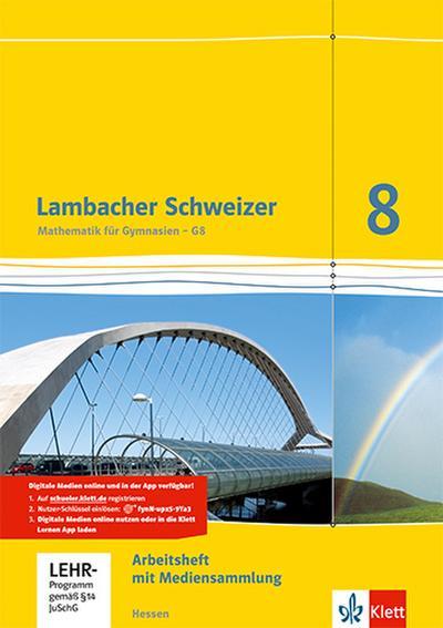 Lambacher Schweizer / Ausgabe für Hessen G8: Lambacher Schweizer / Arbeitsheft plus Lösungsheft und Lernsoftware 8. Schuljahr: Ausgabe für Hessen G8
