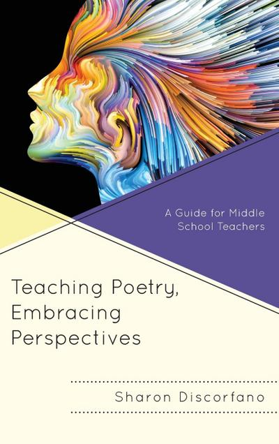 Teaching Poetry, Embracing Perspectives: A Guide for Middle School Teachers