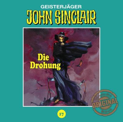 John Sinclair Tonstudio Braun - Folge 17; Die Drohung. Teil 1 von 3.; John Sinclair Tonstudio Braun; Deutsch; Spieldauer 60 Min, 20 Tracks