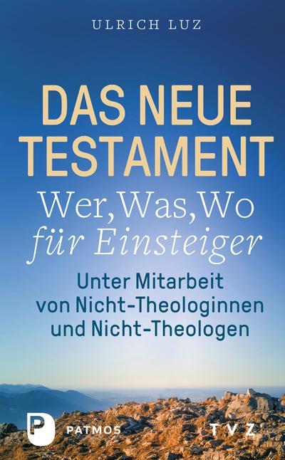 Das Neue Testament - Wer, Was, Wo für Einsteiger