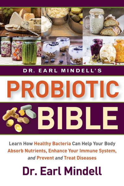 Dr. Earl Mindell's Probiotic Bible