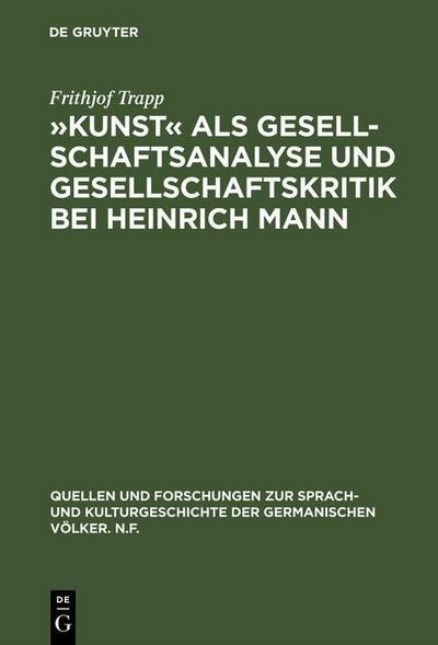 »Kunst« als Gesellschaftsanalyse und Gesellschaftskritik bei Heinrich Mann