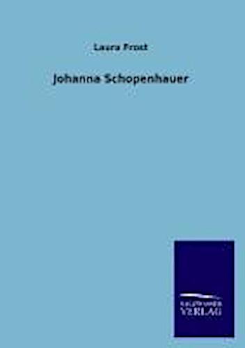 Johanna Schopenhauer Laura Frost