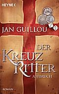 Der Kreuzritter - Aufbruch: Roman