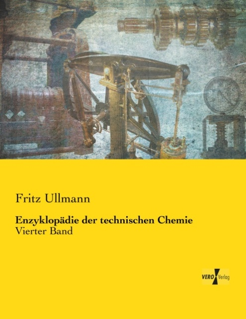 Enzyklopädie der technischen Chemie Fritz Ullmann