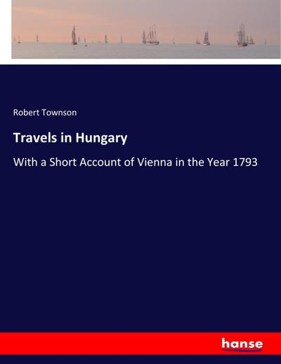 Travels in Hungary