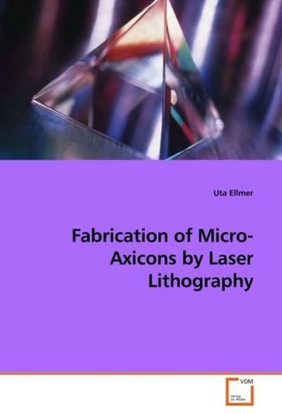 Fabrication of Micro-Axicons by Laser Lithography