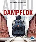 Adieu Dampflok; Deutsch; 80 schw.-w. Fotos