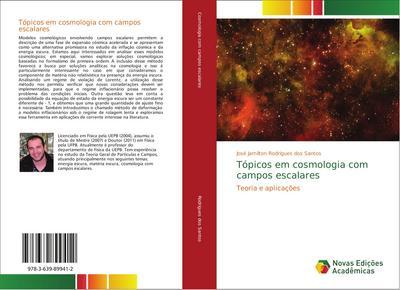 Tópicos em cosmologia com campos escalares