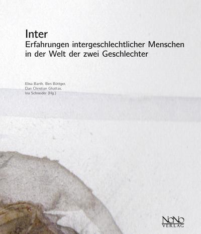 Inter: Erfahrungen intergeschlechtlicher Menschen in der Welt der zwei Geschlechter