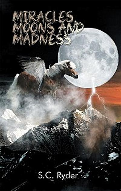 Miracles, Moons, and Madness