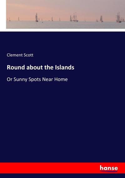 Round about the Islands