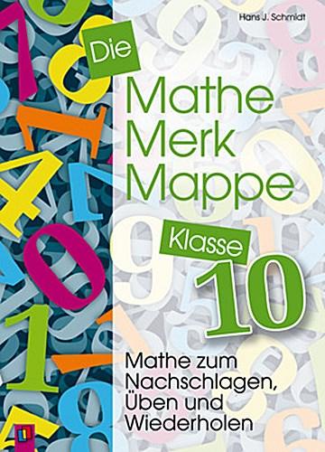 Die Mathe-Merk-Mappe Klasse 10 Hans J. Schmidt