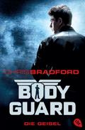 Bodyguard - Die Geisel: Band 1 (Die Bodyguard-Reihe, Band 1)