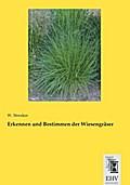 Erkennen und Bestimmen der Wiesengräser