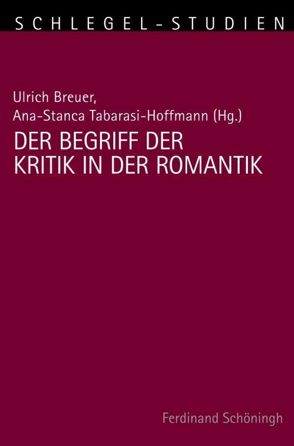 Der Begriff der Kritik in der Romantik | Ulrich Breuer |  9783506780744
