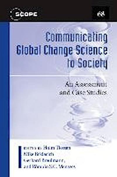 Communicating Global Change Science to Society: An Assessment and Case Studies