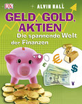 Geld, Gold, Aktien: Die spannende Welt der Fi ...
