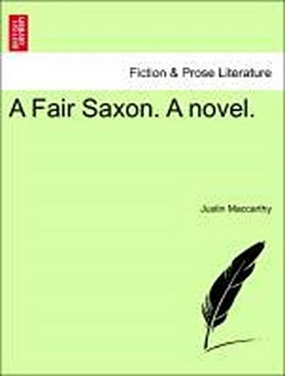 A Fair Saxon. A novel. Vol. I.