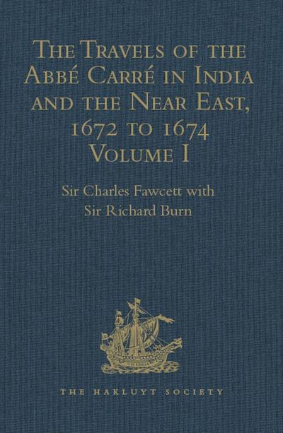 The Travels of the Abbé Carré in India and the Near East, 1672 to 1674
