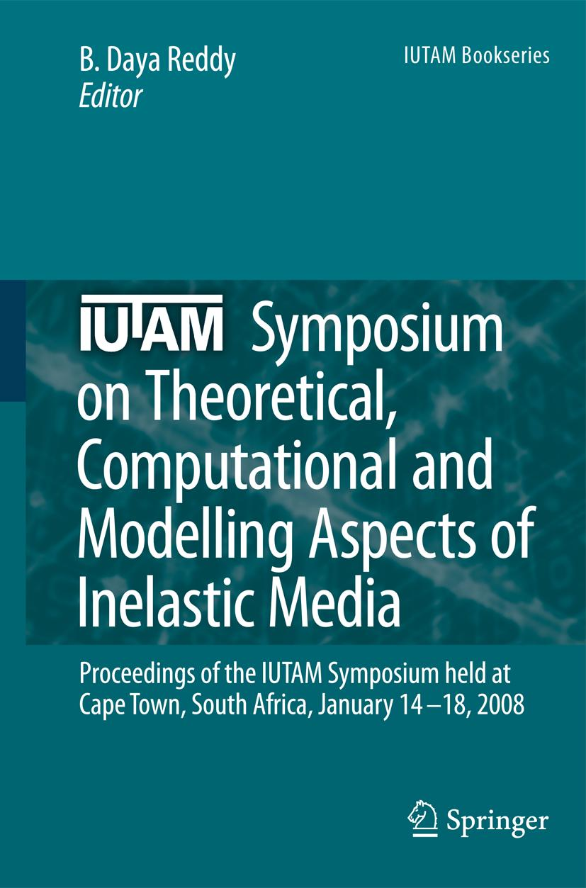 IUTAM Symposium on Theoretical, Computational and Modelling Aspects of Inel ...