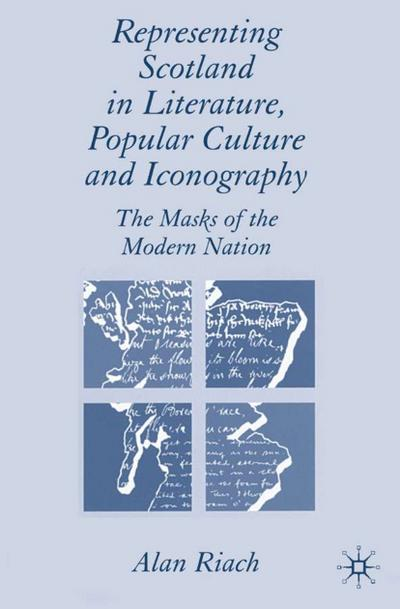 Representing Scotland in Literature, Popular Culture and Iconography