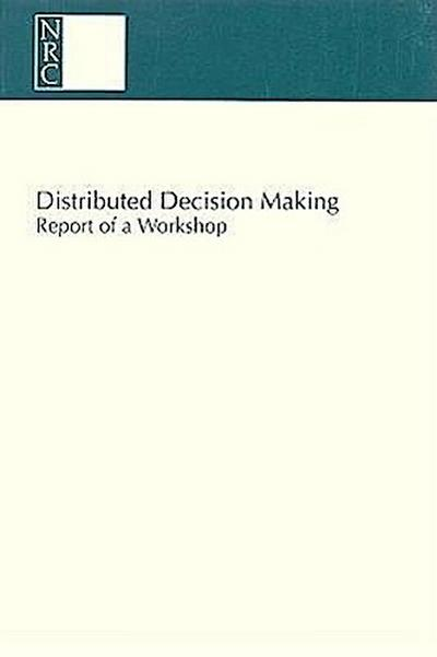 Distributed Decision Making: Report of a Workshop