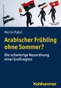 Arabischer Frühling ohne Sommer?