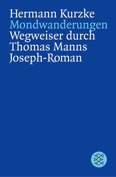 Mondwanderungen: Wegweiser durch Thomas Manns Joseph - Roman