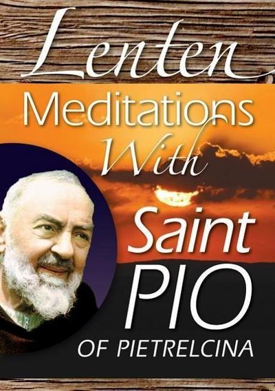 Lenten Meditations with Saint Pio of Pie