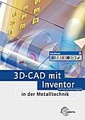 3D-CAD mit Inventor: in der Metalltechnik