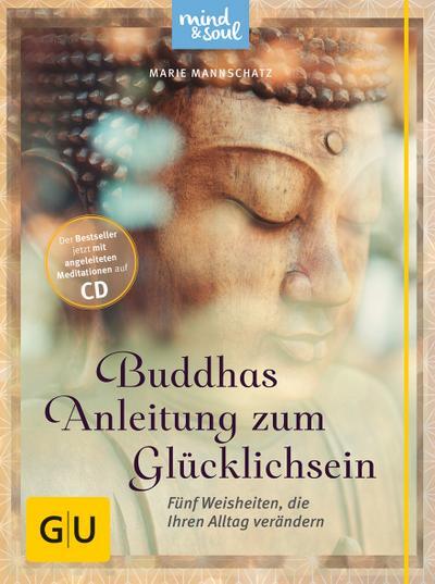 Buddhas Anleitung zum Glücklichsein (mit CD)