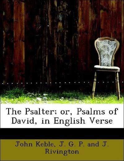 The Psalter; or, Psalms of David, in English Verse
