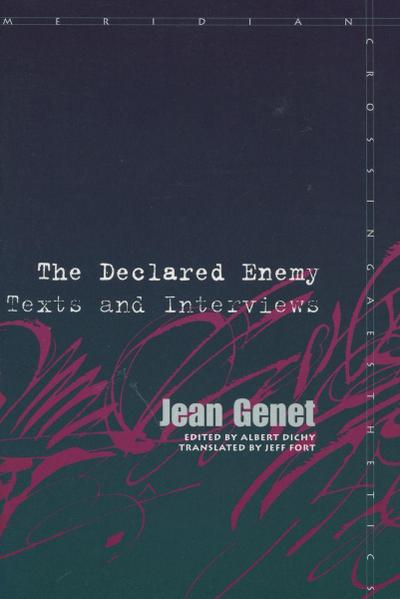 The Declared Enemy: Texts and Interviews