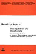 Theaterpublikum und Textauffassung: Eine Textsoziologische Studie zur Aufnahme und Wirkung von Eugene Scribes Theaterstuecken im Deutschen Sprachraum
