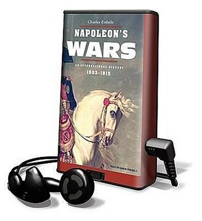 Napoleon's Wars: An International History, 1803-1815 [With Earbuds]