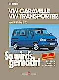So wird's gemacht. T4: VW Caravelle / Transporter / Multivan / California von 9/90 bis 1/03