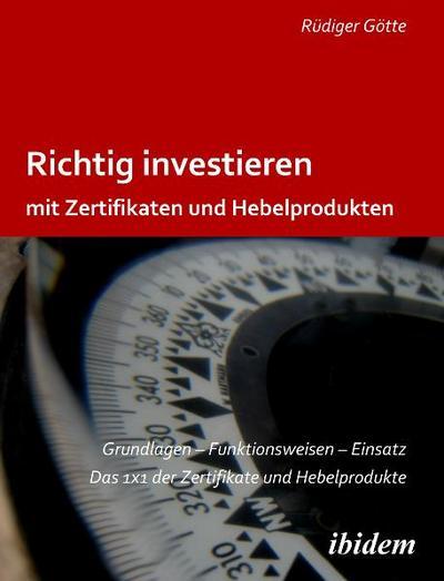Richtig investieren mit Zertifikaten und Hebelprodukten