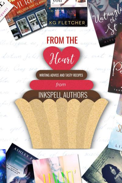 From the Heart: Writing Advice and Tasty Recipes
