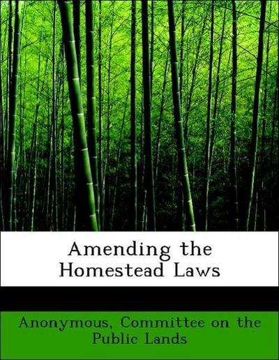 Amending the Homestead Laws