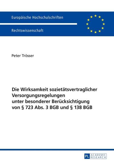Die Wirksamkeit sozietätsvertraglicher Versorgungsregelungen unter besonderer Berücksichtigung von § 723 Abs. 3 BGB und § 138 BGB