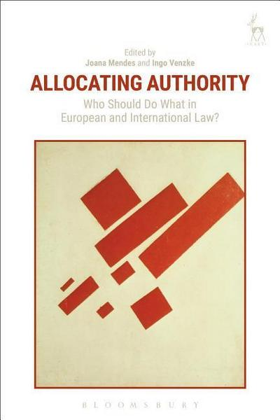 Allocating Authority: Who Should Do What in European and International Law?