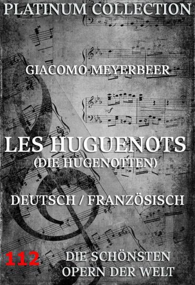 Les Huguenots (Die Hugenotten)