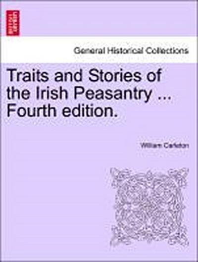 Traits and Stories of the Irish Peasantry ... Vol. II. Fourth edition.