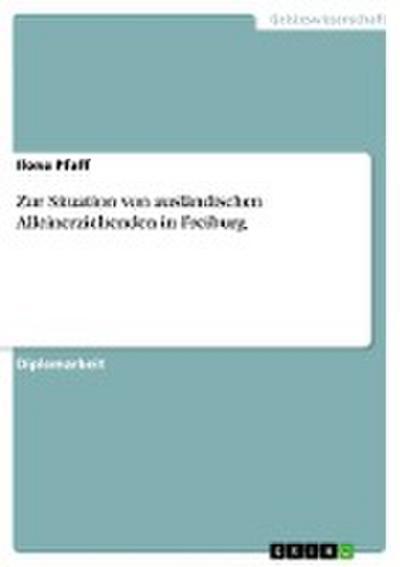 Zur Situation von ausländischen Alleinerziehenden in Freiburg