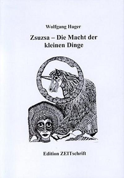 Zsuzsa. Die Macht der kleinen Dinge. Hardcover-Ausgabe