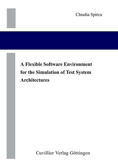 A Flexible Software Environment for the Simulation of Test System Architectures